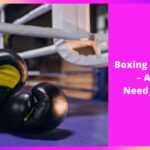 Essential Boxing Equipment For Beginners – What Equipment Do You Need to Start Boxing?